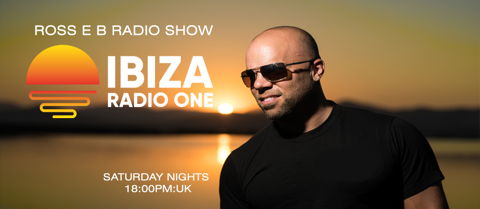 Ross e b Radio Show Ibiza Radio 1